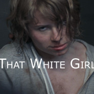 That White Girl